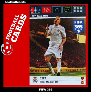 2016 FIFA 365 TEAM MATE REAL MADRID CF Pepe #137