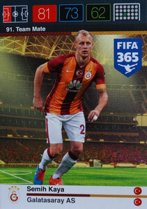 2016 FIFA 365 TEAM MATE GALATASARAY AS Semih Kaya #91