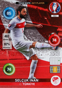 EURO 2016 TEAM MATE / KEY PLAYER Selçuk İnan #413