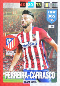 2017 FIFA 365 TEAM MATE Yannick Ferreira-Carrasco  #129