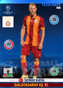 2014/15 CHAMPIONS LEAGUE® TEAM MATE Semih Kaya #137
